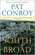 South of Broad by Pat Conroy: Book Cover