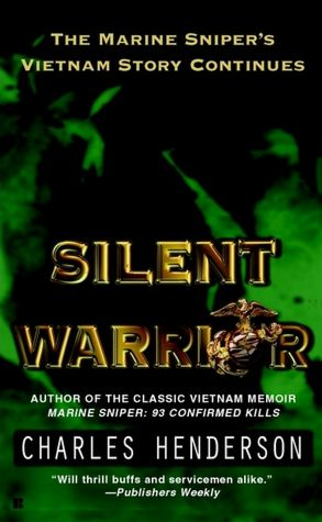 Silent Warrior: The Marine Sniper's Vietnam S…