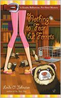 download Nothing to Fear but Ferrets (Kendra Ballantine, Pet-Sitter Series #2) book