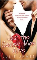 Just the Sexiest Man Alive by Julie James: Book Cover