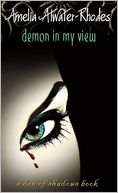 Demon in My View (Den of Shadows Series) by Amelia Atwater-Rhodes: Book Cover