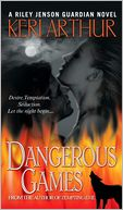 Dangerous Games (Riley Jenson Guardian Series #4) by Keri Arthur: NOOK Book Cover