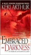Embraced by Darkness (Riley Jenson Guardian Series #5) by Keri Arthur: NOOK Book Cover