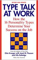 Type Talk at Work: How the 16 Personality Types Determine Your Success on the Job by Otto Kroeger & Janet Thuesen