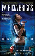 Bone Crossed (Mercy Thompson Series #4)
