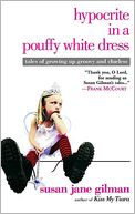 Hypocrite in a Pouffy White Dress by Susan Jane Gilman: NOOK Book Cover