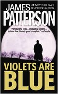 Violets Are Blue (Alex Cross Series #7) by James Patterson: Book Cover