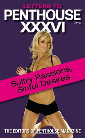 Letters to Penthouse XXXVI: Sultry Passions, Sinful Desires