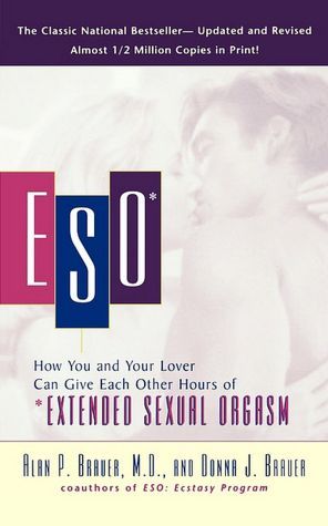 Eso: How You and Your Lover Can Give Each Other Hours of Extended Sexual Orgasm