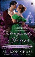 Outrageously Yours (Her Majesty's Secret Servants Series #2) by Allison Chase: Book Cover