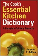 download The Cook's Essential Kitchen Dictionary : A Complete Culinary Resource book