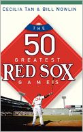 The 50 Greatest Red Sox Games by Cecilia Tan: Book Cover
