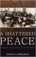 download A Shattered Peace : Versailles 1919 and the Price We Pay Today book