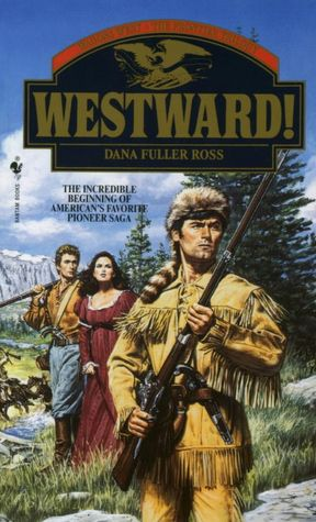 Westward! (Wagons West: The Frontier Trilogy #1)