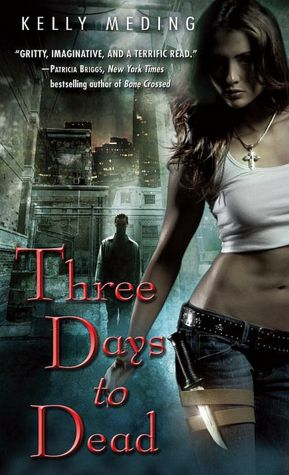 Review…Three Days To Dead by Kelly Meding (Dreg City Book 1)