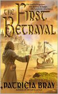 First Betrayal by Patricia Bray: NOOK Book Cover