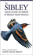 The Sibley Field Guide to Birds of Western North America by David Allen Sibley: Book Cover