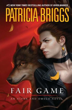 Fair Game (Alpha and Omega Series #3)