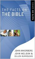 Facts on the Bible, The by John Ankerberg: NOOK Book Cover