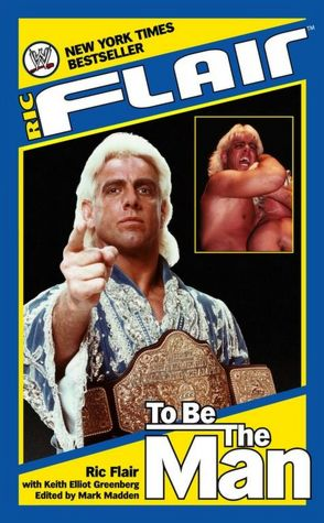 Electronic book download pdf Ric Flair: To Be the Man