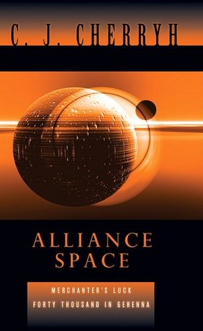 Alliance Space: Merchanter's Luck / Forty Thousand in Gehenna