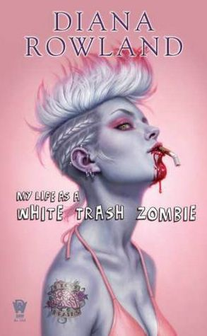 Review…My Life as a White Trash Zombie by Diana Rowland