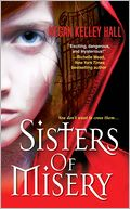 Sisters of Misery by Megan Kelley Hall: Book Cover