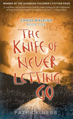 The Knife of Never Letting Go (Chaos Walking Series #1)