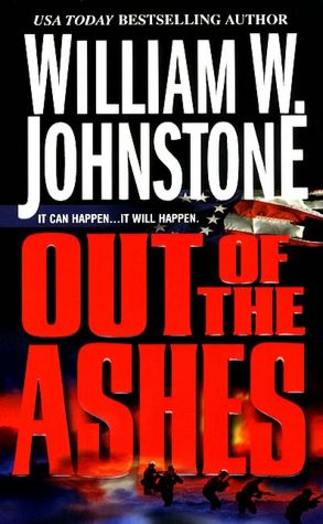 Free downloadable books for ipods Out of the Ashes by William W. Johnstone CHM 9780786019533