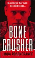 Bone Crusher by Linda Rosencrance: Book Cover