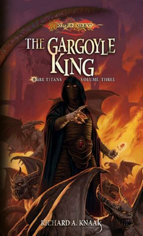 Downloads books for free online The Gargoyle King: Ogre Titans, Volume Three by Richard A. Knaak