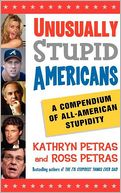 Unusually Stupid Americans by Ross Petras: Book Cover