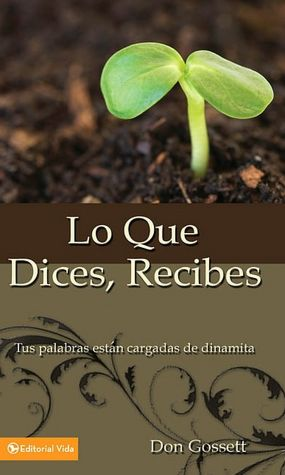 Download books google books free Lo Que Dices, Recibes