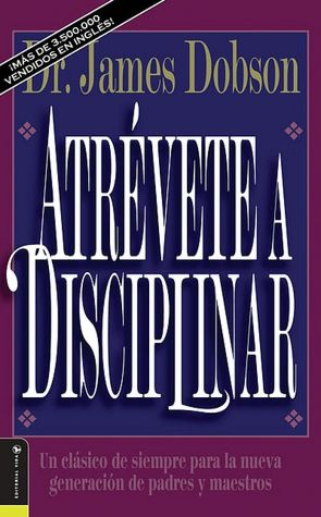 Atrevete a Disciplinar (The New Dare to Discipline)