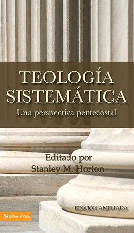 Teologia Sistematica: Una Perspectiva Pentecostal