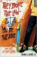 They Broke the Law-You Be the Judge by Thomas A. Jacobs: Book Cover