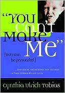 You Can't Make Me (But I Can Be Persuaded) by Cynthia Ulrich Tobias: Book Cover