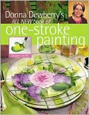 Donna Dewberry's All New Book of One-Stroke Painting by Donna Dewberry: Book Cover
