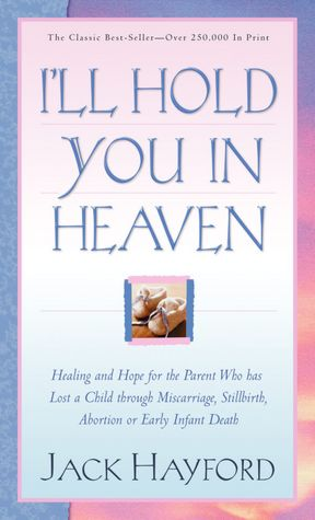 Free audiobook downloads file sharing I'll Hold You In Heaven: (Recover/Revision) English version 9780830732593 by Jack W. Hayford RTF