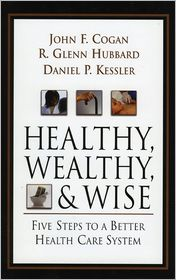 Healthy, Wealthy, and Wise by John F. Cogan: Book Cover