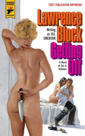 Getting Off: A Novel of Sex and Violence