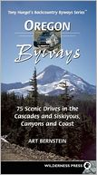 download Oregon Byways : 75 Scenic Drives in the Cascades and Siskiyous, Canyons and Coast (Backcountry Byways Series) book