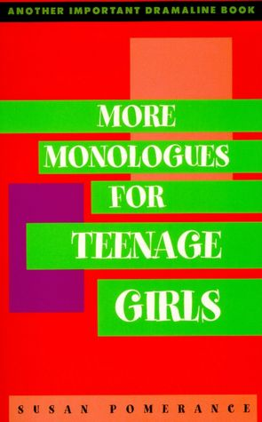 More Monologues for Teenage Girls. Close. 1/