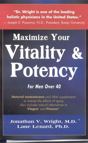 Maximize Your Vitality and Potency: For Men over 40