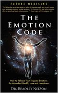 download The Emotion Code : How to Release Your Trapped Emotions for Abundant Health, Love and Happiness book