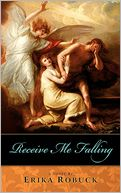 Receive Me Falling by Erika Robuck: Book Cover
