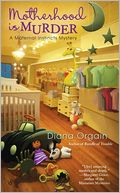 Motherhood is Murder by Diana Orgain: NOOK Book Cover