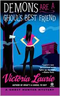 Demons Are a Ghoul's Best Friend (Ghost Hunter Mystery Series #2) by Victoria Laurie: NOOK Book Cover