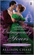 Outrageously Yours (Her Majesty's Secret Servants Series #2) by Allison Chase: NOOK Book Cover