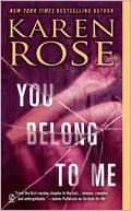 You Belong to Me by Karen Rose: NOOK Book Cover